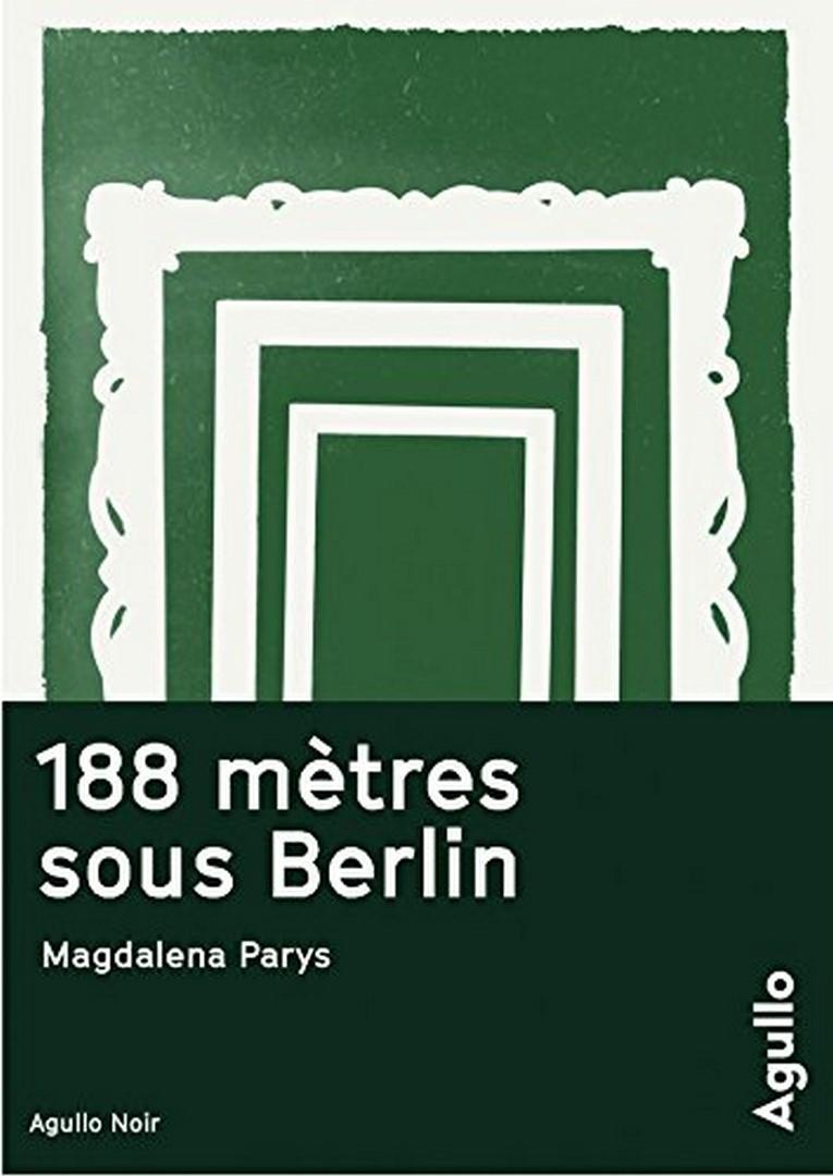 188 MÈTRES SOUS BERLIN