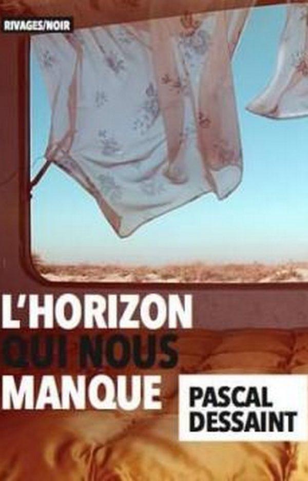 L'HORIZON QUI NOUS MANQUE